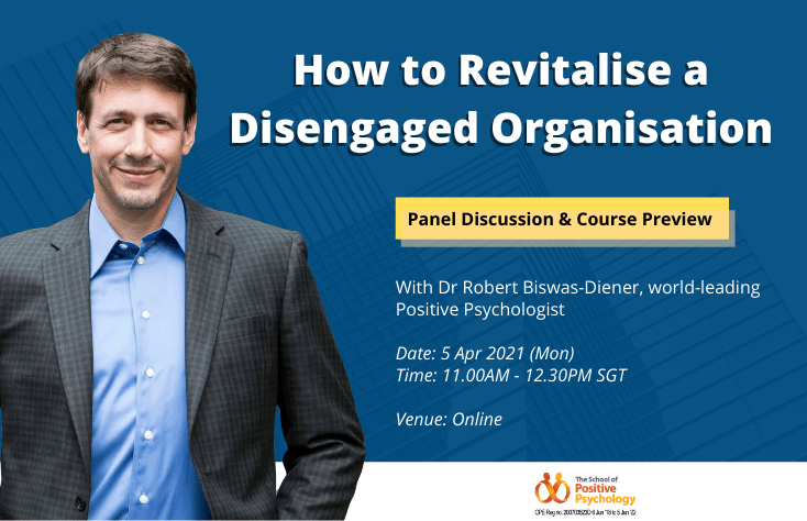 Online Panel + Preview with Dr Robert Biswas-Diener: How to Revitalise a Disengaged Organisation